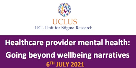 Healthcare provider mental health: Going beyond wellbeing narratives tickets
