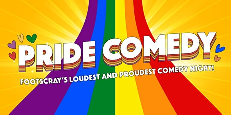 Pride Comedy @ Pride of our Footscray Community Bar! tickets
