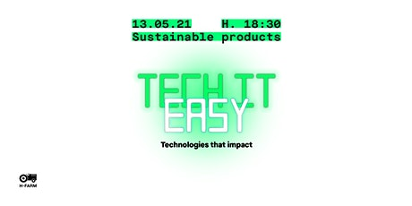 TECH IT EASY - Sustainable Products biglietti
