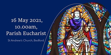 10.00am Parish Eucharist - Sunday, 16 May 2021 tickets
