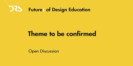 Futures of Design Education Meetup 8: Theme to be confirmed tickets