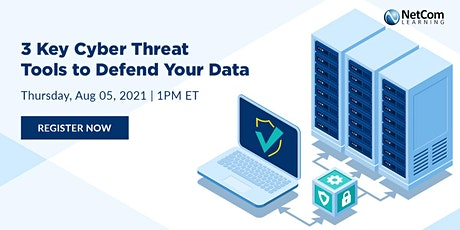 Webinar - 3 Key Cyber Threat Tools to Defend Your Data tickets