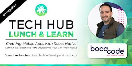 LUNCH & LEARN (en espanol) |Creating Mobile Apps in React Native(Boca Code) biglietti