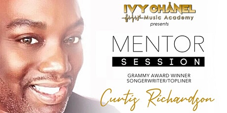 Ivy Chanel Music Academy Presents Mentor Session with Curtis Richardson tickets