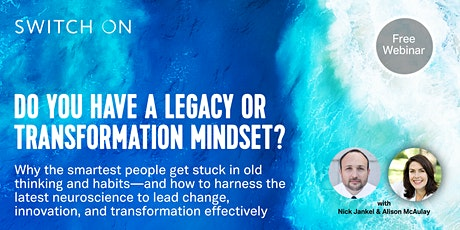 Free Webinar: Do You Have A Legacy Or Transformation Mindset? tickets