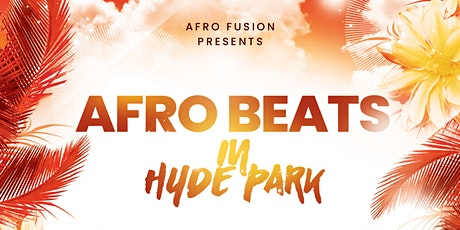 AFRO FUSION: PARTY IN HYDE PARK tickets