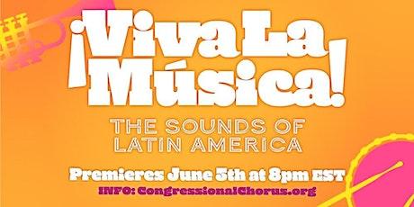 Congressional Chorus presents ¡Viva La Música! The Sounds of Latin America tickets
