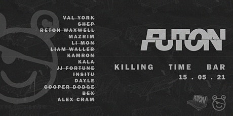 Futon: Launch Party @ Killing Time Bar (15-05-21) tickets