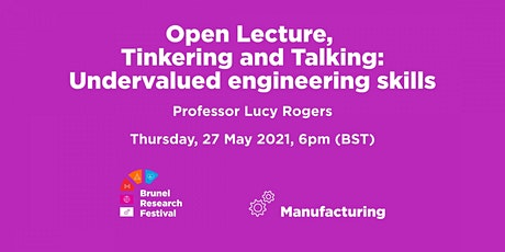 Open Lecture, Tinkering and Talking: Undervalued engineering skills tickets