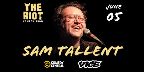 The Riot Standup Comedy Show presents Sam Tallent (Comedy Central, Vice) tickets