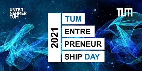TUM Entrepreneurship Day 2021 tickets