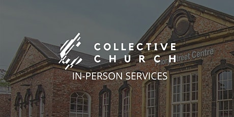Collective Church | In-Person Services tickets