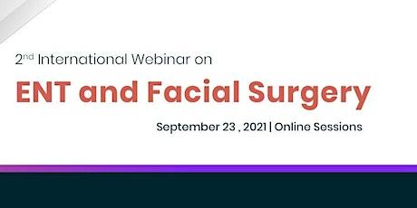 2nd International Webinar on ENT and Facial Surgery Tickets