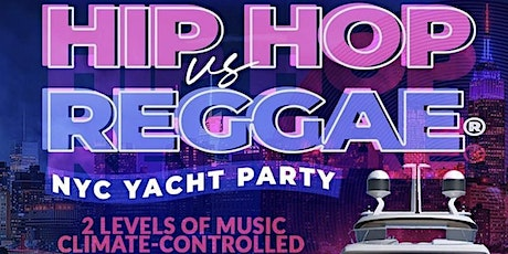 YACHT PARTY NYC - HipHop & Reggae® Boat Party! Fri., May. 21st tickets