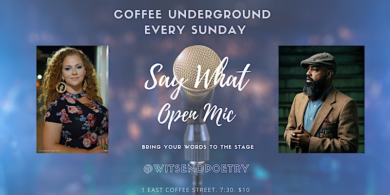 Say What Open Mic Coffee Underground Every Sunday