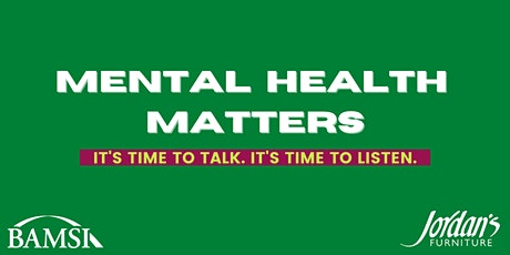 Mental Health Matters: It's Time to Talk. It's Time to Listen. tickets