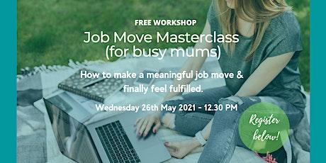 Job Move Masterclass (for busy mums) boletos