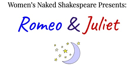 Women's Naked Shakespeare Presents: Romeo & Juliet tickets