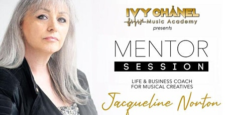 Ivy Chanel Music Academy Presents Mentor Session with  Jacqueline Norton tickets