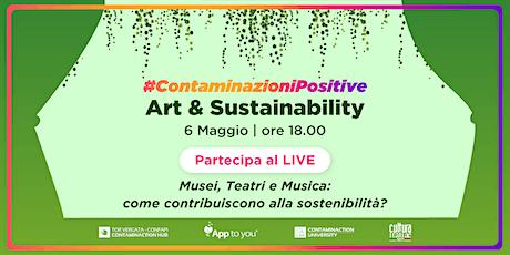 #ContaminazioniPositive   Art&Sustainability biglietti