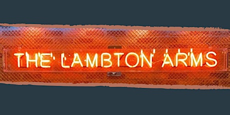 The Lambton Arms VIP Re-opening | 3pm - 6pm tickets