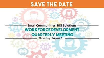 Small Communities, BIG Solutions Workforce Development Meeting tickets