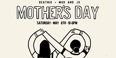Mod + Jo x Beatnilk Fine Goods Mother's Day Event tickets