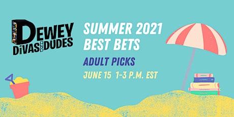 Adult Picks: The Dewey Divas and Dudes' Summer Best Bets tickets