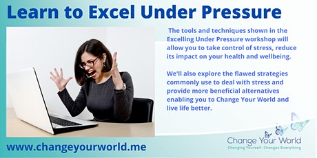 Excelling Under Pressure - Take Control of Stress & Master Resilience tickets