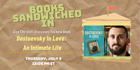 Books Sandwiched In w/Alex Christofi - Dostoevsky in Love: An Intimate Life tickets