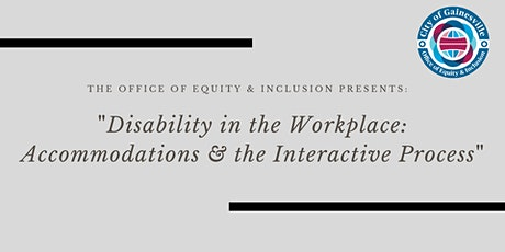 Disability in the Workplace: Accommodations &  the Interactive Process tickets