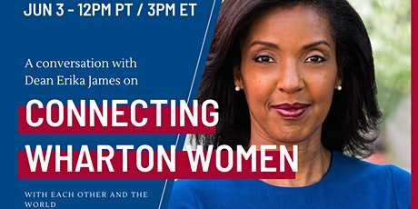 Dean Erika James on Connecting Wharton Women With Each Other and the World tickets