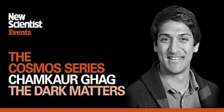 The Dark Matters with Chamkaur Ghag tickets