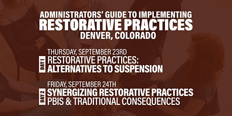 Administrators' Guide To Implementing Restorative Practices (Denver) tickets