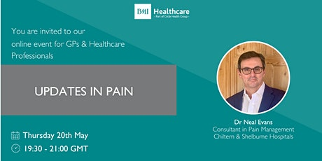 Updates in Pain. Talk by Dr Neal Evans for GPs and Healthcare Professionals Tickets