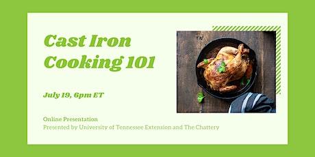 Cast Iron Cooking 101 - ONLINE CLASS tickets