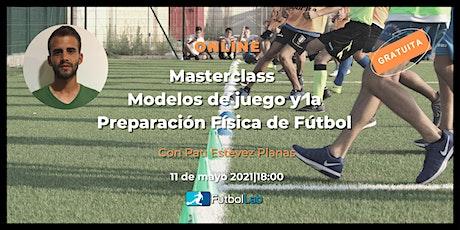 MasterClass Modelos de Juego y la Preparación Física de Fútbol entradas