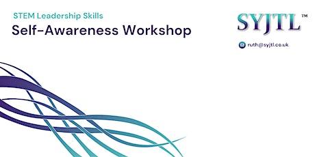 STEM Leadership Skills: Self-Awareness Workshop tickets