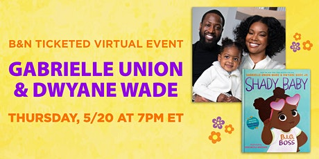 B&N Virtually Presents: Gabrielle Union & Dwyane Wade celebrate SHADY BABY! tickets