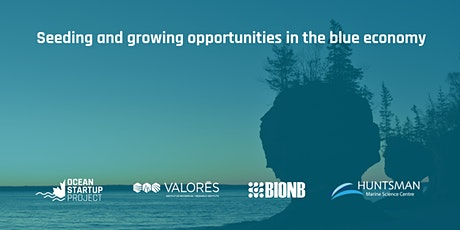 Seeding and growing opportunities in the blue economy tickets