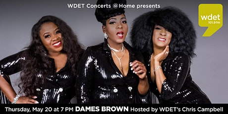 WDET Concerts  @ Home Presents: Dames Brown tickets