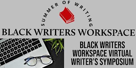 Black Writers Workspace  Virtual Writer's Symposium billets