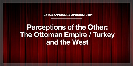 Perceptions of the Other: The Ottoman Empire/Turkey and the West tickets