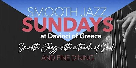 SMOOTH JAZZ SUNDAYS AT DAVINCI OF GREECE tickets