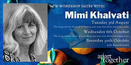 Apart Together: Poetry Writing Workshop with Mimi Khalvati tickets