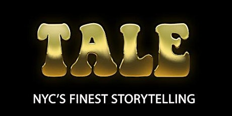 TALE: NYC's Finest Storytelling...LIVE! tickets