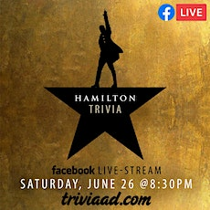 Hamilton Trivia via Facebook Live-Stream tickets