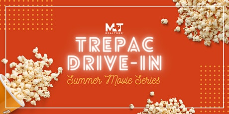 TREPAC Drive-In Summer Movie Series: Part 1 tickets