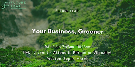 Your Business, Greener tickets