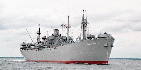 SS JOHN W BROWN ~ WWII Merchant Seaman Experience  October 2021 tickets